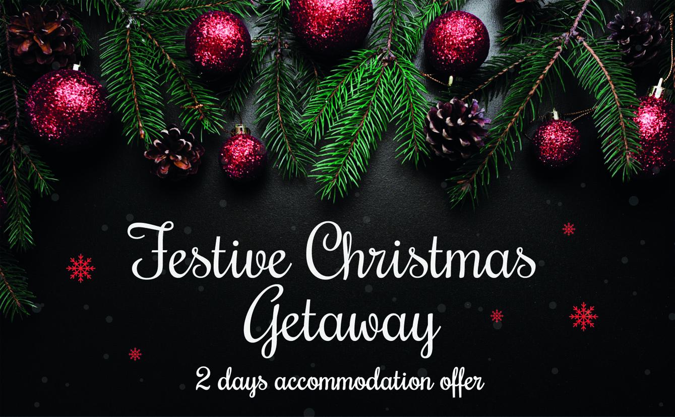 FESTIVE CHRISTMAS GETAWAY